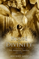 House of Divinity: Paranormal Romance - Sons of the Olympian Gods (The Ambrosia Trilogy Book 3)