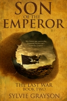 Son of the Emperor, The Last War: Book Two