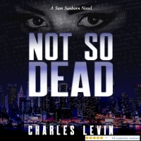 Not So Dead: A Sam Sunborn Novel