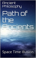 Path of the Ancients - 1 (Space Time Illusion)
