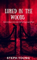 Lured in the Woods