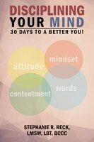 Disciplining Your Mind 30 Days to a Better You!
