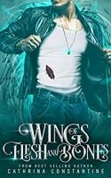 Wings of Flesh and Bones