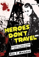 Heroes Don't Travel