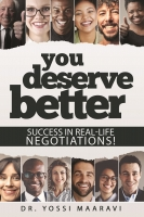 You Deserve Better :Success in real-life negotiations!