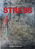 Understanding STRESS, the good, the bad, the hidden