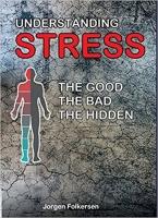 Understanding STRESS, the good, the bad, the hidden