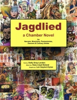 Jagdlied: a Chamber Novel for Narrator, Musicians, Pantomimists, Dancers & Culinary Artists