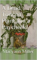 A Dead Tomato Plant and a Paycheck