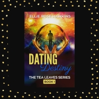 Dating Destiny Book 1: The Tea Leaves Series