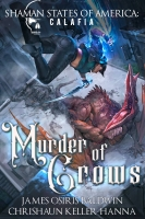 Murder of Crows: A Shaman States of America novel