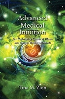 Advanced Medical Intuition: ^ Underlying Causes of Illness and Unique Healing Methods