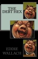 THE DEBT HEX: SLAY THE ELITE