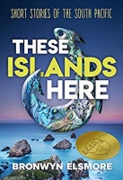 These Islands Here - short stories of the South Pacific