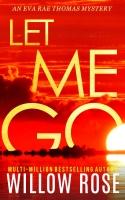 LET ME GO (Eva Rae Thomas Mystery Book 5)