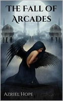 The Fall of Arcades (Fallen Angel, Immortal Romance Book #1