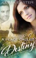 A Place Called Destiny (The Destiny Series Book 1)