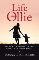 Life with Ollie: The Story of a Single Narcissistic Parent
