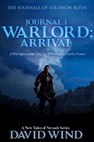 WARLORD: Arrival, The Journals of Solomon Roth, #1