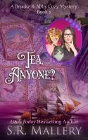 Tea, Anyone? Book 1 Brooke & Abby Cozy Mystery