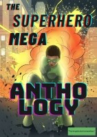 The Superhero Mega Anthology