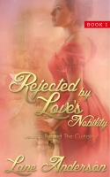 Rejected by Love's Nobility: Secrets Behind the Curtain