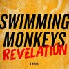 Swimming Monkeys: Revelation