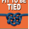 Fit To Be Tied